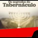 Curso Segredos do Tabernáculo do Pastor Napoleão Falcão